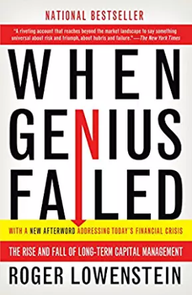 When Genius Failed -- The Rise and Fall of Long-Term Capital Management Book